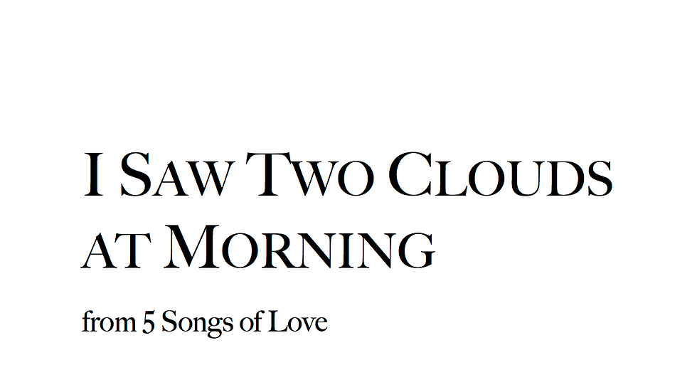 I Saw Two Clouds at Morning - High Voice