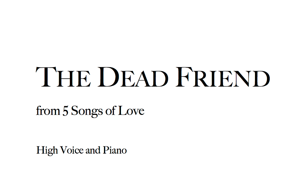 The Dead Friend - High Voice