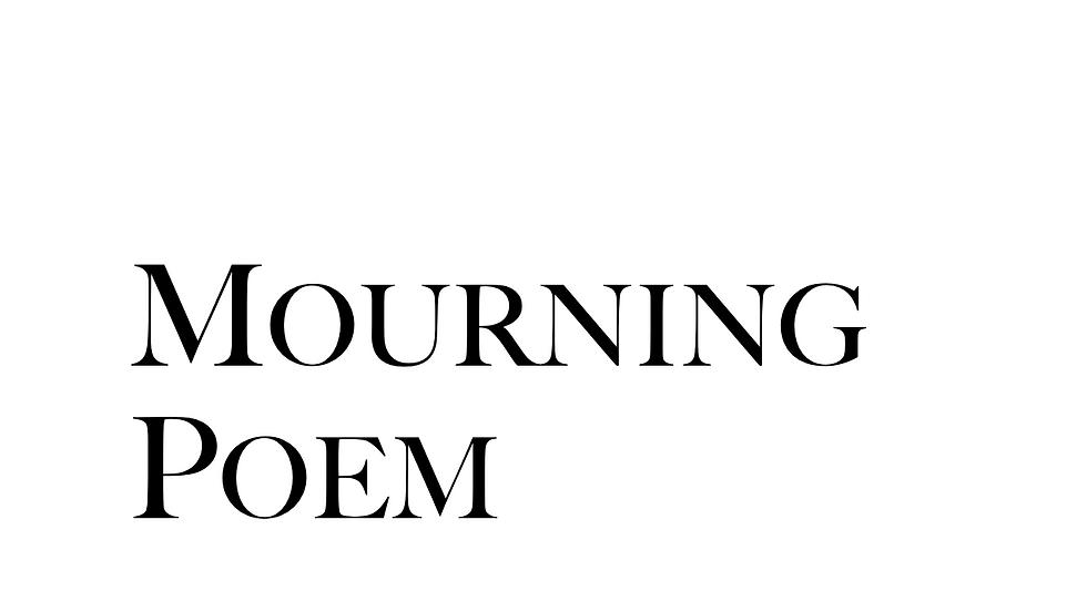Mourning Poem SATB (15 Copies)