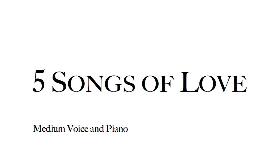 5 Songs of Love - Medium Voice