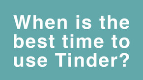 When is the best time to use Tinder to get more matches?