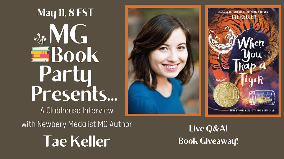 Newbery Medal Winning Middle Grade Author Tae Keller Clubhouse Interview with MG Book Party about WHEN YOU TRAP A TIGER
