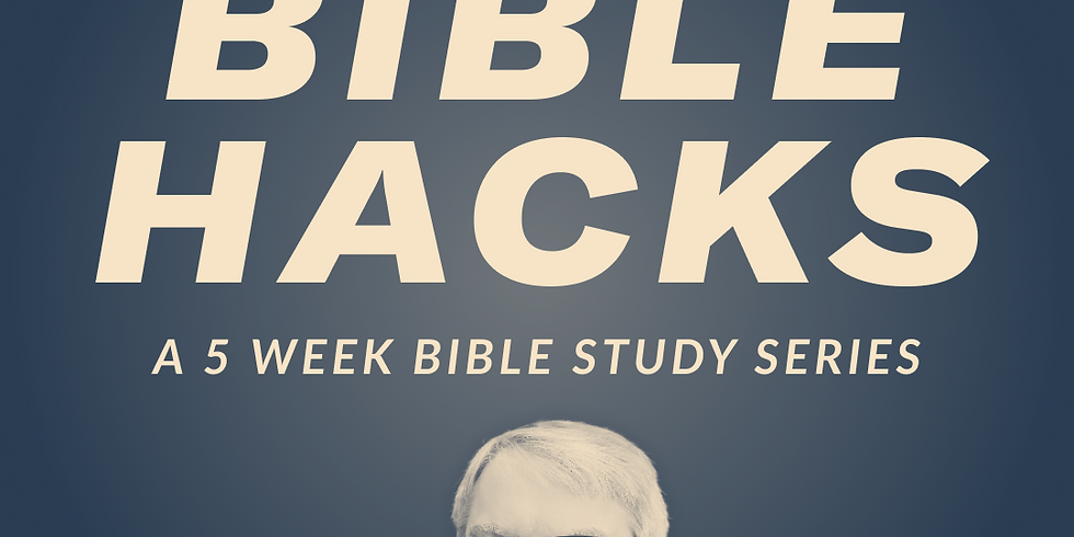 Bible Hacks with Dr. Jim Coakley  - Session 5