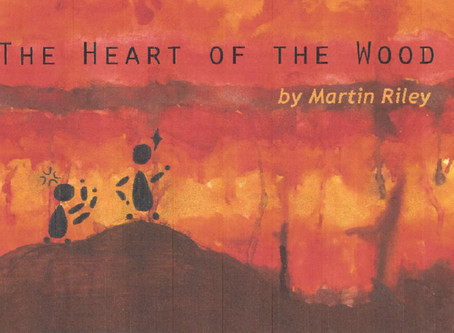 The Heart of the Wood by Martin Riley.