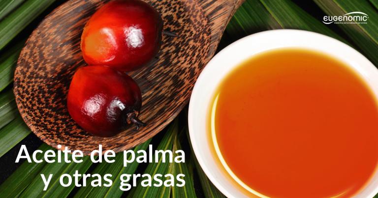 Aceite de palma y otras grasas saturadas
