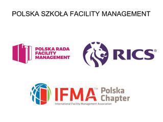 Polska Szkoła FM pod auspicjami IFMA, RICS i PRFM