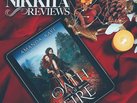 Nikkita Reviews: An Oath of Fire by Amanda Kaye