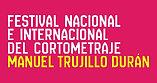 Festival Nacional e Internacional del cortometraje Manuel Trujillo Durán