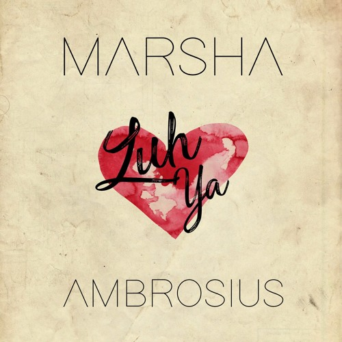 Marsha Ambrosius - Luh Ya (Single)