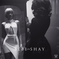 Seyi Shay - Seyi or Shay