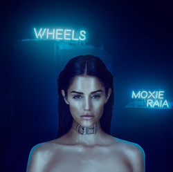 Moxie Raia - Wheels (Single)