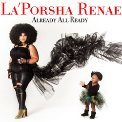 La'Porsha Renae - Already All Read