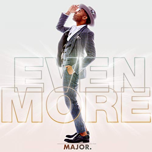 MAJOR. - Even More