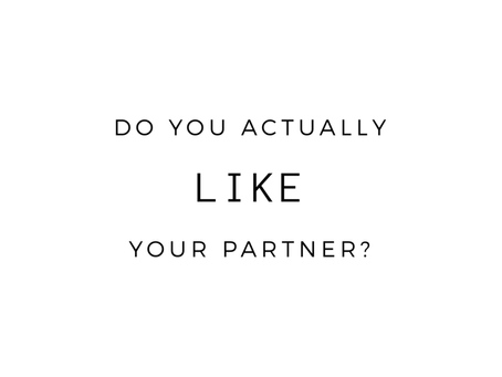 Do You Actually Like Your Partner?