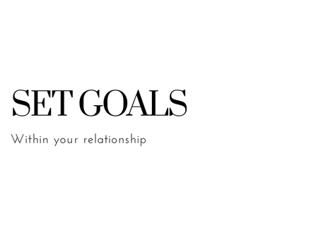 Goal Setting In Your Relationship