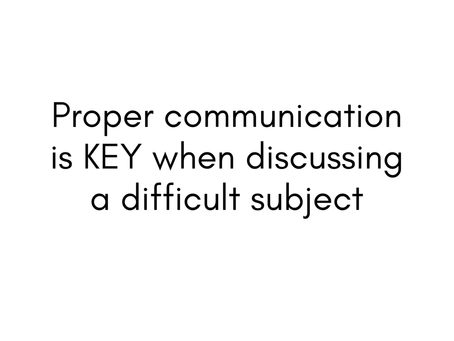 How To Properly Communicate A Difficult Subject