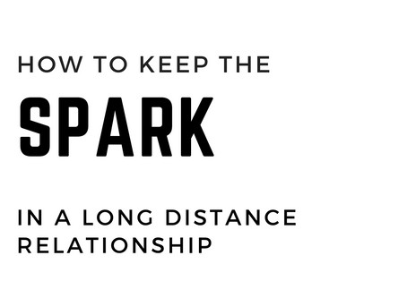 How To Keep The Spark In A Long Distance Relationship