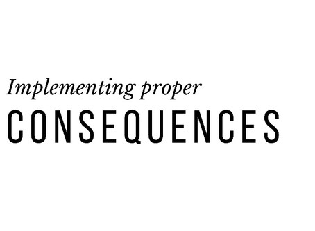 Choosing The Right Consequences And Sticking To Them