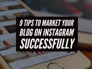 9 Tips To Market Your Blog On Instagram Successfully