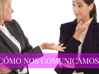 ¿CÓMO NOS COMUNICAMOS?