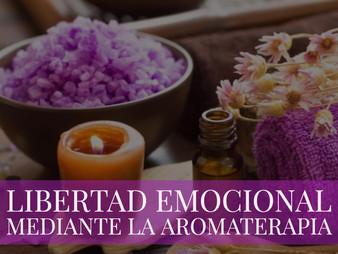 Libertad Emocional mediante la Aromaterapia
