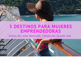 5 Destinos Para Mujeres Emprendedoras