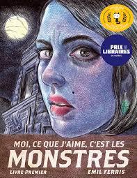 Moi, ce que j'aime, c'est les monstres - Emil Ferris - Monsieur Toussaint Louverture, 2018.