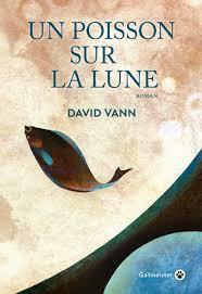 Un poisson sur la lune - David Vann - Gallmeister, 2019.