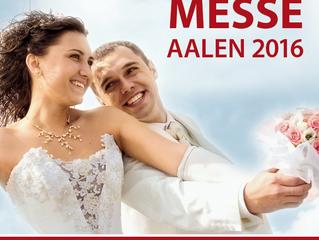 Hochzeitsmesse Aalen am 10.01.2016 – wir sind dabei!