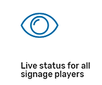Smart signage Live status for all signage players
