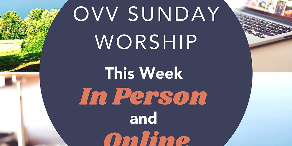 OVV Sunday Worship In Person and Online