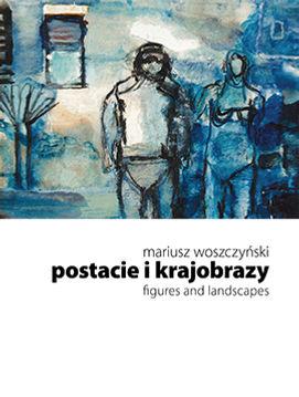 1_Woszczyński_Postacie_i_krajobrazy_2010