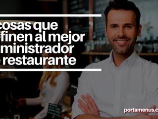 Las 7 cosas que definen al mejor administrador de restaurante