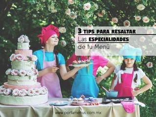 3 Tips Básicos para Resaltar las Especialidades de tu Menú