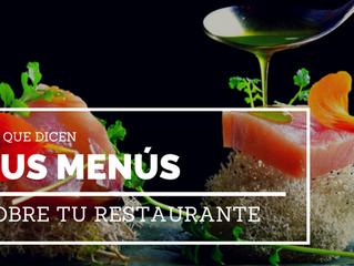 ¿Qué es lo que dicen tus menús de tu restaurante?