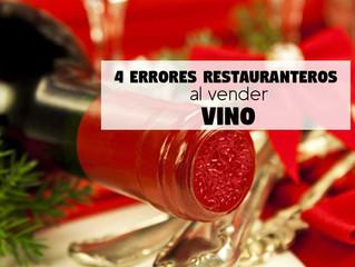 4 Errores de los Restauranteros al Vender Vino