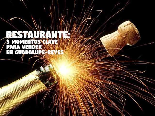 Restaurante: Los 3 Momentos Clave para Vender en Guadalupe-Reyes