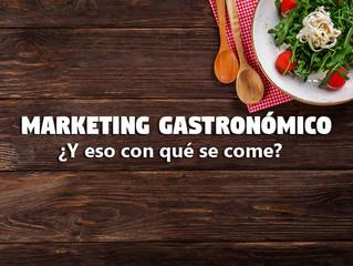 Marketing Gastronómico ¿Y eso con qué se come?