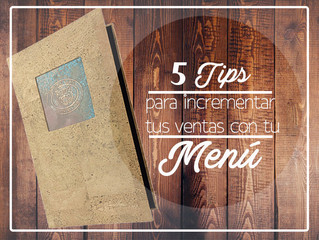 5 Tips para Incrementar tus Ventas con tu Menú