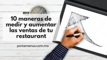 10 Maneras de Medir e Incrementar las Ventas de tu Restaurante
