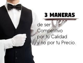 3 Maneras de Ser Competitivo por tu Calidad y no por tu Precio
