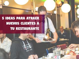 5 Ideas para Atraer Nuevos Clientes a tu Restaurante