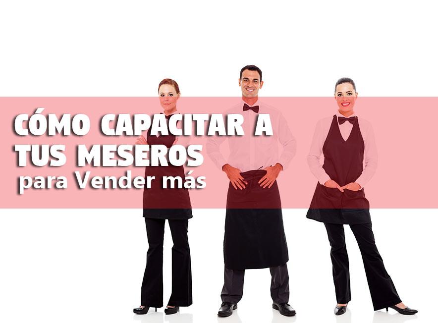 Cómo capacitar a tus Meseros para Vender más México