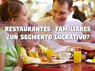 Restaurantes Familiares ¿Un segmento lucrativo?
