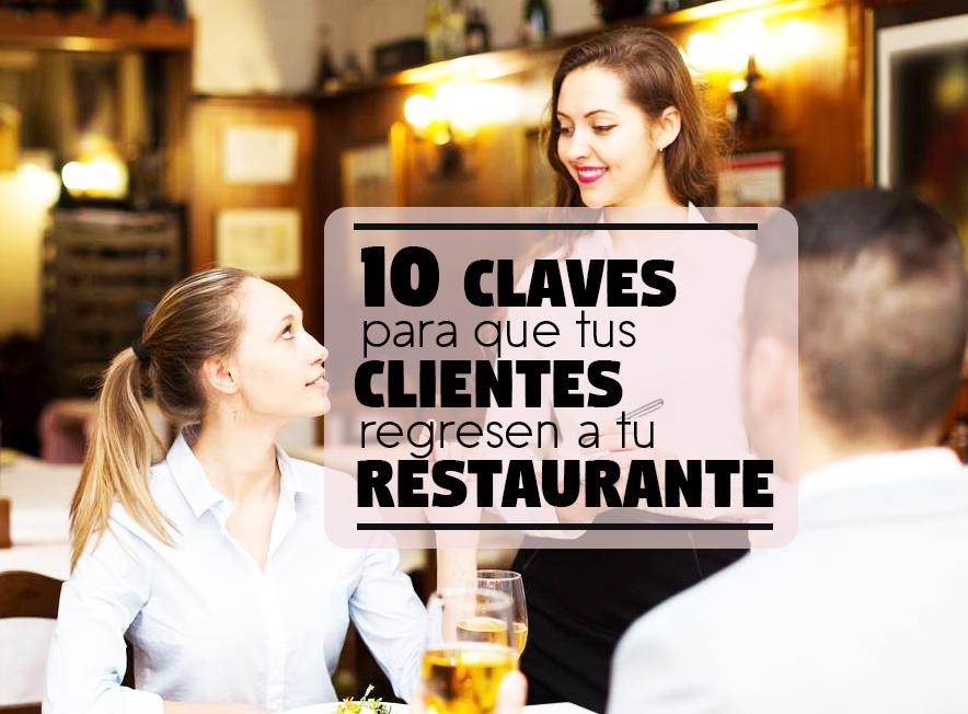 10 Claves para que tus cliente regresen a tu Restaurante - Portamenús México