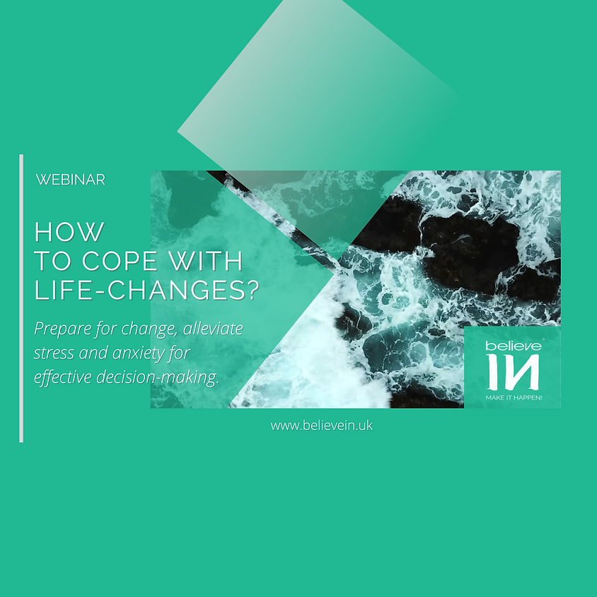 How to cope with life changes? Prepare for change.