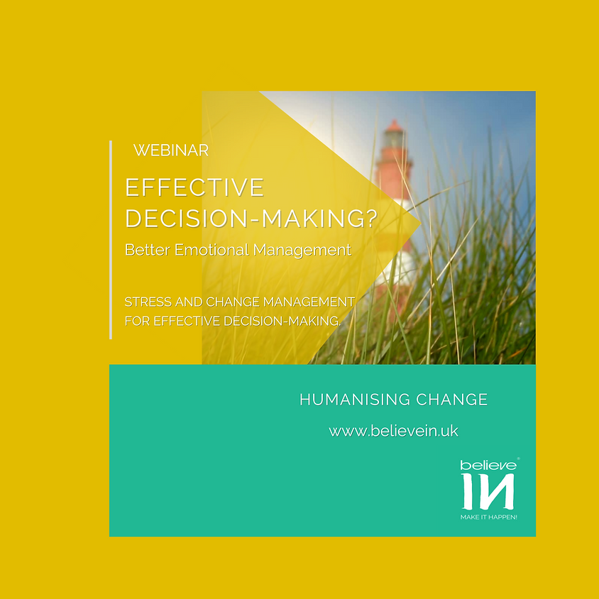 Effective Decision-Making? Emotional management for high self-control during change.