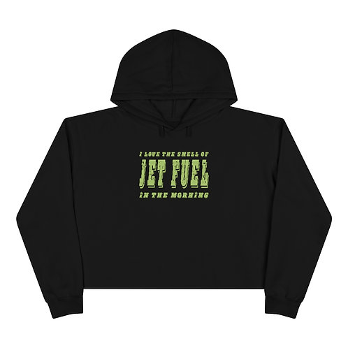 I LOVE THE SMELL OF JET FUEL IN THE MORNING Women's Crop Top Hoodie