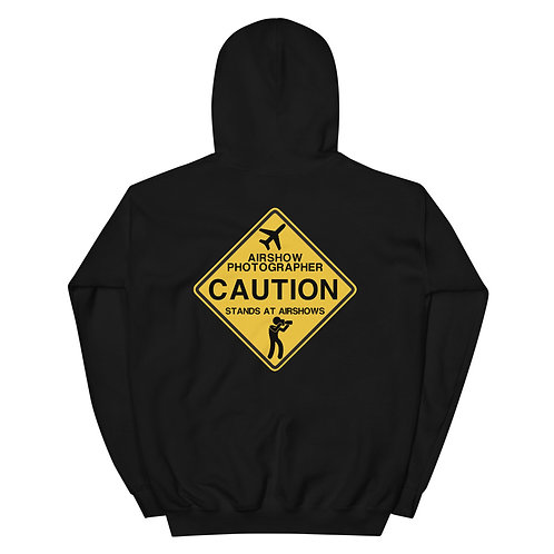 CAUTION AIRSHOW PHOTOGRAPHER STANDS AT AIRSHOWS Unisex Hoodie