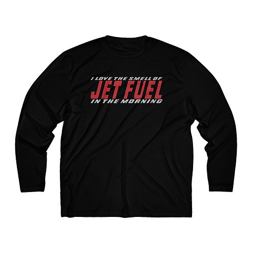 I LOVE THE SMELL OF JET FUEL IN THE MORNING Men's Long Sleeve Sport Tee